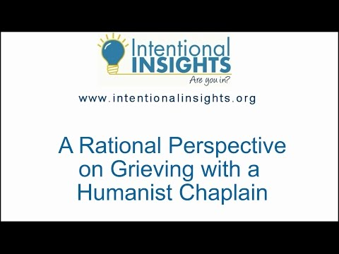 A Rational Perspective on Grieving with a  Humanist Chaplain