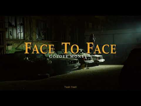 Youtube: Goldee Money – Face To Face