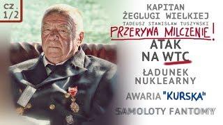 """cz.1/2.""""WTC, KURSK..""""- KAPITAN dla OJCZYZNY przerywa MiLCZENIE -  kpt.ż.w. TADEUSZ S.TUSZYŃSKI © VTV"""
