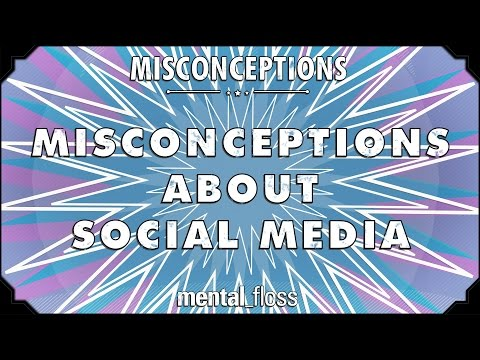 Misconceptions about Social Media - mental_floss on YouTube (Ep. 40)