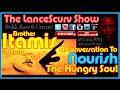 A Conversation To Nourish The Soul - The LanceScurv Show