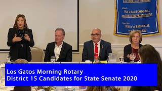 STATE  SENATE CANDIDATES' FORUM  /  LOS GATOS MORNING ROTARY