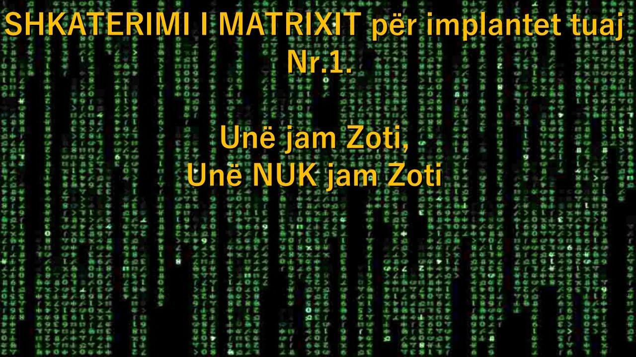 SHKATERIMI I MATRIXIT për implantet tuaj Nr.1.Unë jam Zoti, Unë NUK jam Zoti (Albanian)