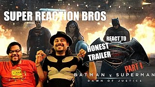 SUPER REACTION BROS REACT & REVIEW Honest Trailers Batman v Superman Dawn of Justice Part 1!!!!!