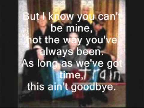 TRAIN THIS AIN'T GOODBYE WITH LYRICS