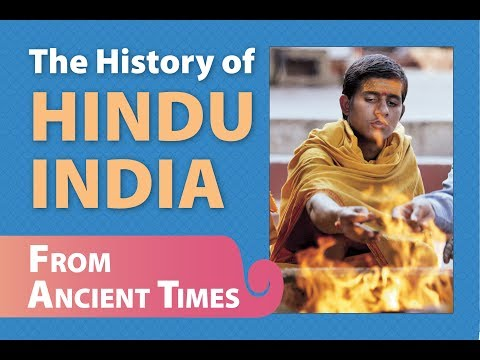 The History of Hindu India, Part One: From Ancient Times