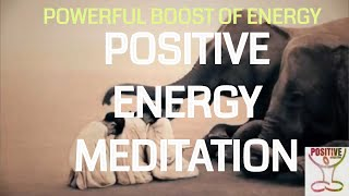 Guided Meditation For Positive Energy   Powerful   instant relaxation - Positive Energy Boost - 2018