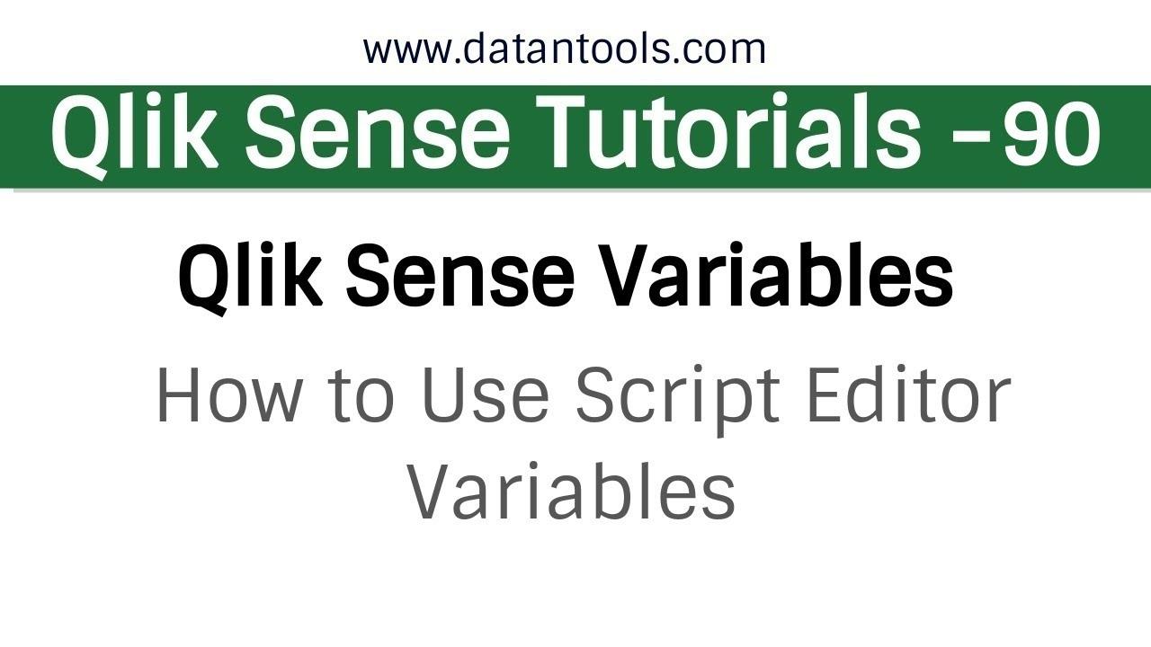 Qlik sense Tutorials - Qlik Sense Variables - How to Use Script Editor  Varibles