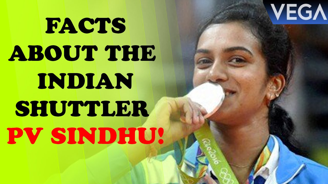 Facts About The Indian Shuttler PV Sindhu Pusarla Venkata