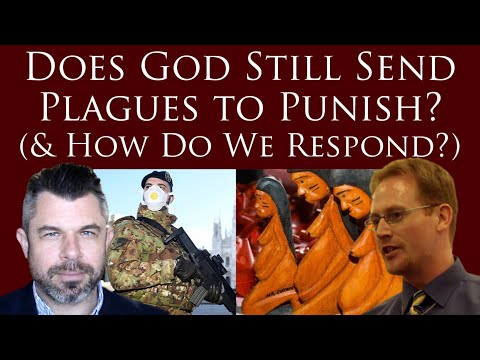 Does God Still Send Plagues to Punish? Is Corona a Punishment? (And How Do We Respond?)