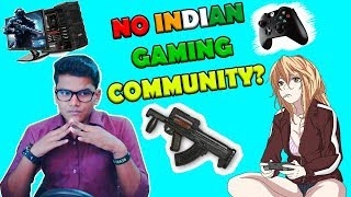 Why is there no INDIAN Gaming Community? - BeastBoyShub