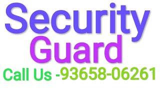 Security Guard job service in Guwahati call +9193658-06261