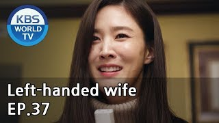 Left-handed wife | 왼손잡이 아내 EP.37 [ENG, CHN / 2019.03.05]