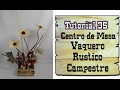 Centro de Mesa Vaquero Rustico Campestre Estilo Western Boda Country Cowboy Tutorial #35