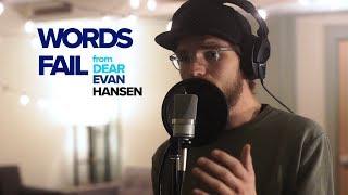 Words Fail // Dear Evan Hansen (cover by Joey)