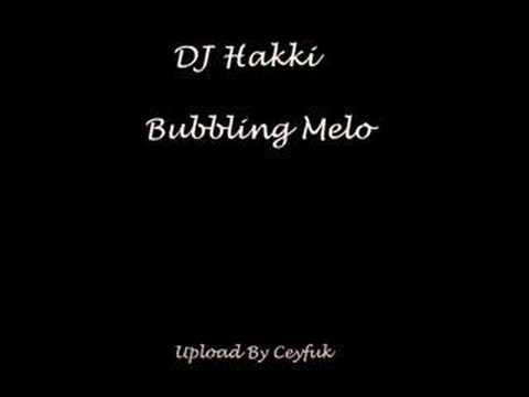 DJ Hakki - Bubbling Melo