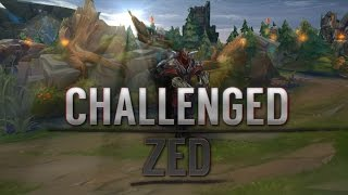 Challenged Zed