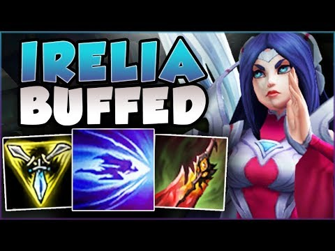 WHAT IS RIOT DOING?? NEW BUFFED IRELIA IS 100% RIDICULOUS! IRELIA TOP GAMEPLAY! - League Of Legends