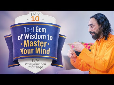 The 1 Gem of Wisdom to Master your Mind | Life Transformation Challenge Day 10