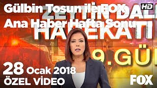 Afrin merkeze son 13 kilometre...28 Ocak 2018 Gülbin Tosun ile FOX Ana Haber Hafta Sonu