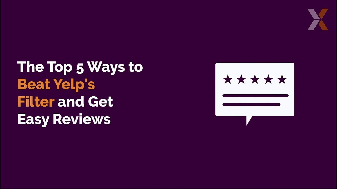 How to beat Yelp's Review FIlter | Get More Positive Reviews