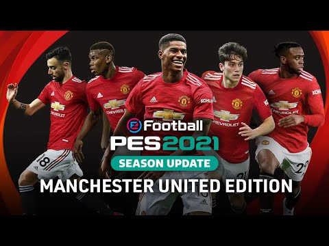 eFootball PES 2021 SEASON UPDATE x Manchester United - Club Edition Trailer