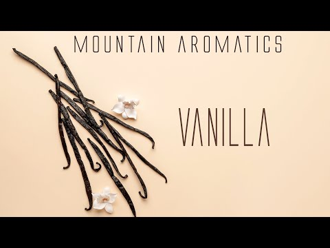 Vanillin - Making Custom Perfume at Home - Mountain Aromatics