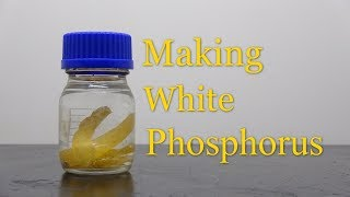 How to Make White Phosphorus | Contracted version
