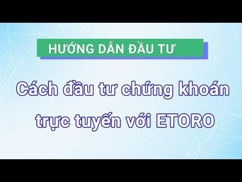 Cách đầu tư chứng khoán trực tuyến với eToro