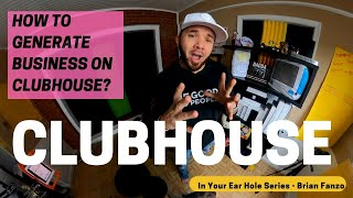 Clubhouse: How to generate business without funnels or selling via audio