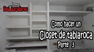 Como hacer Closet/Ropero de tablaroca Parte 3.- Emplacado