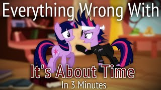 (Parody) Everything Wrong With It's About Time In 3 Minutes