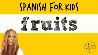 How to say Fruits in Spanish | Spanish Lessons for Kids