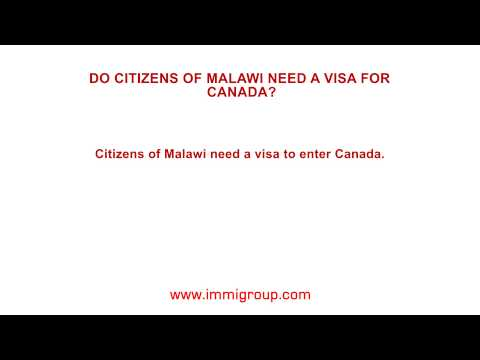 Do citizens of Malawi need a visa for Canada?
