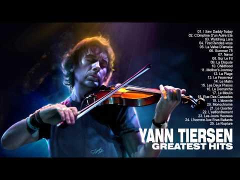 Yann Tiersen: Greatest Hits Of Yann Tiersen - The Best Songs Of Yann Tiersen
