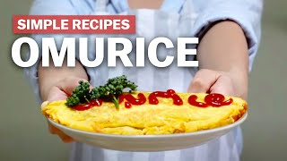 Simple recipes to try at home - Omurice