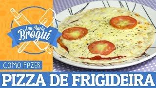 Ana Maria Brogui #36 - Como fazer pizza de frigideira + molho de tomate caseiro