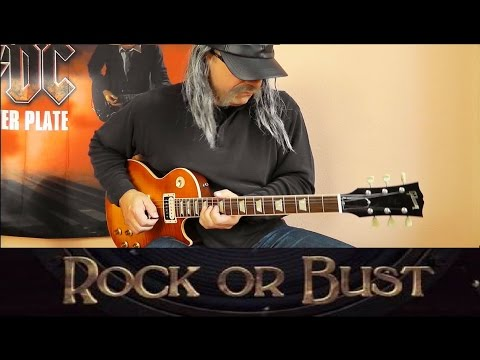 AC/DC - Rock Or Bust - WORLD'S FIRST FULL GUITAR COVER - with Solo