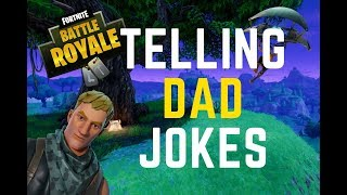 DAD JOKES AND TROLLING!! Fortnight Funny Moments Ep. 4