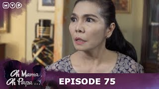 Ibu Tiriku Sayang - Oh Mama Oh Papa Episode 75