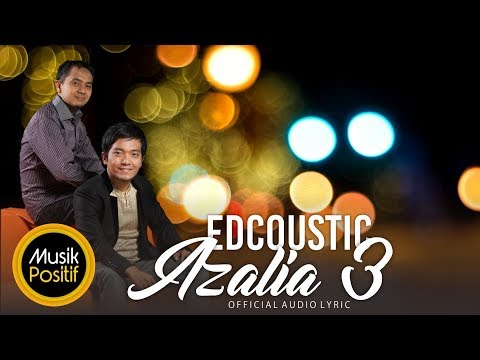 EDCOUSTIC -  Azalia 3 | Official Audio Lyric