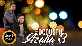EDCOUSTIC - Azalia 3 | Official Audio Lyric