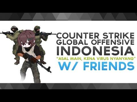 "CS:GO Indonesia - ""Asal Main, Kena Virus Nyanyang"" W/ Friends"