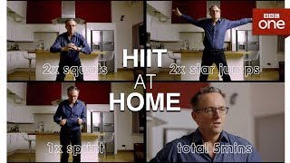HIIT at home - The Truth About Getting Fit - BBC One