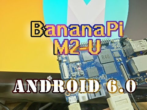 BananaPi M2U - Android 6.0 Burning Tutorial (EMMC) - M2 Ultra