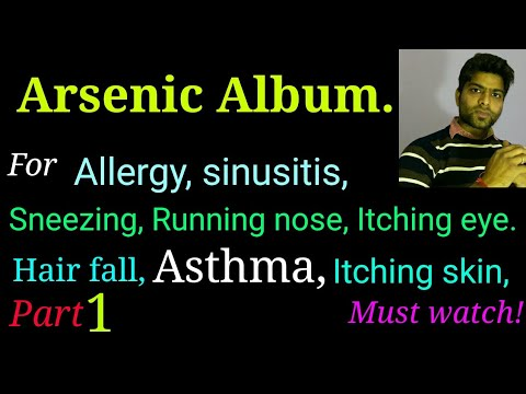 Arsenic album homeopathic medicine for allergy, sneezing, Asthma,bronchitis, sinusitis, itching skin