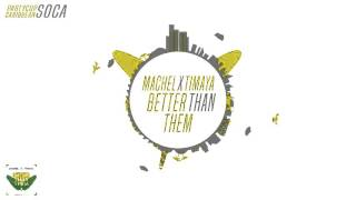 Machel Montano x Timaya - Better Than Them [Soca2016]