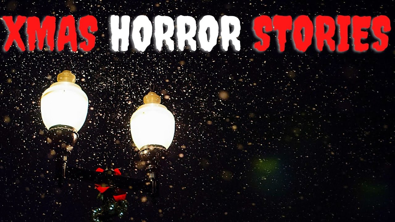 Christmas Horror 2021 3 True Scary Christmas Horror Stories With Video 2021 Youtube