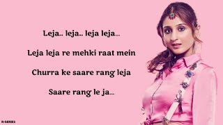 Leja Re (Lyrics) -  Dhvani Bhanushali | Tanishk Bagchi