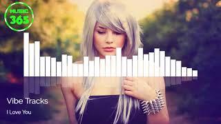 I Love You - Vibe Tracks - No Copyright Music
